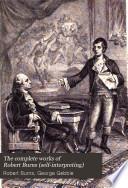 The Complete Works of Robert Burns  self interpreting