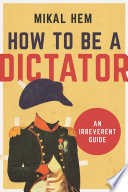 How To Be A Dictator Book PDF