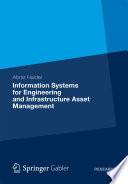 Information Systems for Engineering and Infrastructure Asset Management