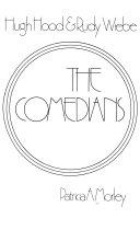 The comedians: Hugh Hood and Rudy Wiebe