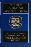 The New Cambridge Modern History  Volume 3  Counter Reformation and Price Revolution  1559 1610