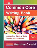 The Common Core Writing Book, 6-8
