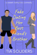 Fake Dating Her Best Friend's Brother [Pdf/ePub] eBook