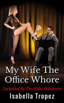 My Wife The Office Whore