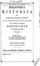 Bibliotheca historica oder systematisch geordnete Übersicht der in Deutschland und dem Auslande auf dem Gebiete der gesammten Geschichte neu erschienenen Bücher