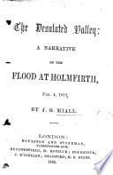 The Desolated Valley: a Narrative of the Flood at Holmfirth, Feb. 4, 1852