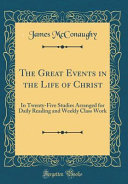 The Great Events In The Life Of Christ