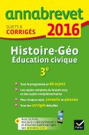 Annales Annabrevet 2016 Histoire-Géographie Éducation civique 3e