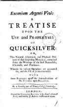 Encomium Argenti Vivi: a Treatise Upon the Use and Properties of Quicksilver;