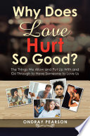 Why Does Love Hurt so Good  Book PDF