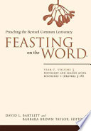 Feasting on the Word  Pentecost and season after Pentecost 1  Propers 3 16  Book PDF