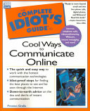 The Complete Idiot's Guide to Cool Ways to Communicate Online