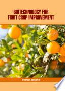 Biotechnology for Fruit Crop Improvement