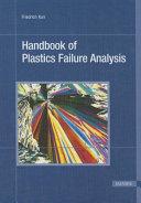 Handbook of Plastics Failure Analysis