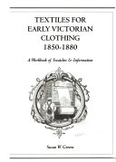 Textiles for Early Victorian Clothing  1850 1880