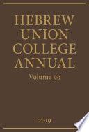 Hebrew Union College Annual Volume 90  2019