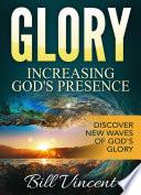 Glory  Increasing God s Presence