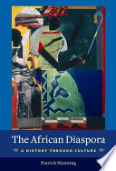 """""""The African Diaspora: A History Through Culture"""" by Patrick Manning"""