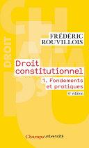 Droit constitutionnel (Tome 1) - Fondements et pratiques