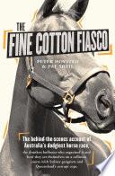 The Fine Cotton Fiasco