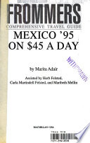 Frommer's Guide to Mexico on Forty Five Dollars A Day