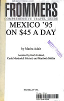 Frommer s Guide to Mexico on Forty Five Dollars A Day