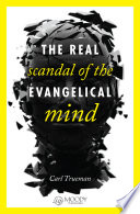 The Real Scandal Of The Evangelical Mind Sampler Book PDF
