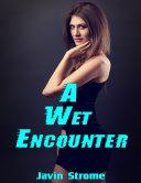 A Wet Encounter