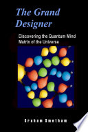 The Grand Designer  Discovering the Quantum Mind Matrix of the Universe