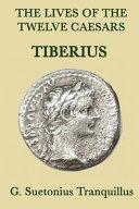 The Lives of the Twelve Caesars  Tiberius