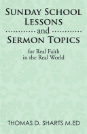 Sunday School Lessons and Sermon Topics for Real Faith in the Real World