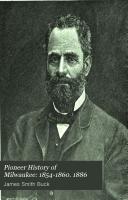 Pdf Pioneer History of Milwaukee: 1854-1860. 1886