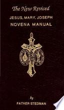 The New Revised Jesus  Mary  Joseph Novena Manual