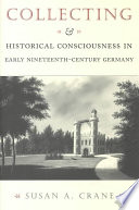 Collecting and Historical Consciousness in Early Nineteenth-century Germany
