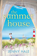 The Summer House: A gorgeous feel good romance that will ...