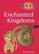 Enchanted Kingdoms: Celtic Mythology