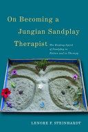 On Becoming a Jungian Sandplay Therapist