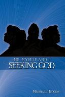 Me  Myself and I Seeking God