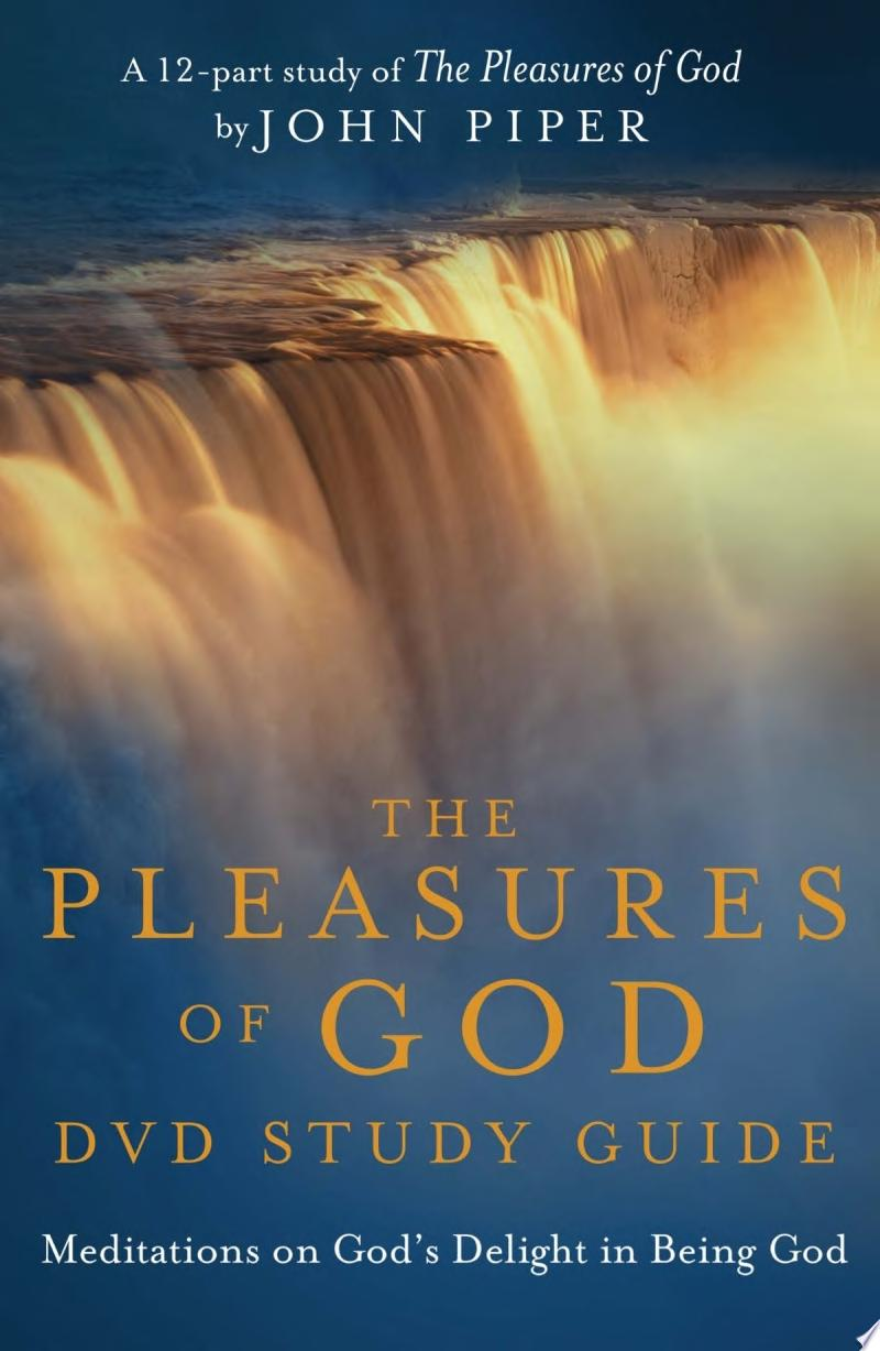 The Pleasures of God DVD Study Guide