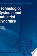 Technological Systems And Industrial Dynamics Book PDF