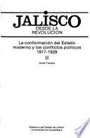 La conformación del Estado moderno y los conflictos políticos, 1917-1929