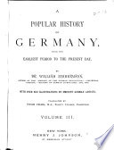 A Popular History of Germany from the Earliest Period to the Present Day