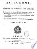 Astronomie par J  rome le Fran  ais  La Lande   de l Acad  mie des sciences de Paris      Tome premier   troisieme