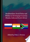 Neoliberalism Social Policy And Welfare In Developing Countries Russia India And South Africa