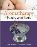 Aromatherapy for Bodyworkers