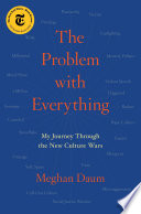"""""""The Problem with Everything: My Journey Through the New Culture Wars"""" by Meghan Daum"""