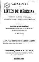 Catalogue des livres de médecine, chirurgie, anatomie, physiologie, histoire naturelle, physique, chimie, pharmacie