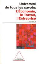 Volume 03 : L' Économie, le Travail, l'Entreprise