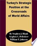 Turkey S Strategic Position At The Crossroads Of World Affairs