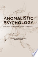 """Anomalistic Psychology: Exploring Paranormal Belief and Experience"" by Christopher C. French, Anna Stone"